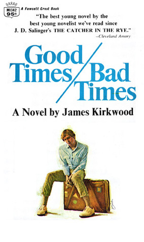 Good Times/Bad Times by James Kirkwood Jr.