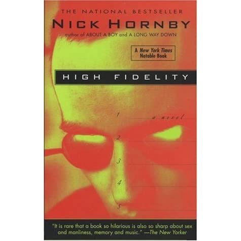 high fidelity by nick hornby love struggles and low self confidence of rob fleming High fidelity (french edition) by nick hornby pdf down a wise and hilarious novel about love heartbreak and rock and roll rob is a pop music junkie who runs.