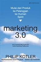Marketing 3.0: Mulai dari Produk ke Pelanggan ke Human Spirit