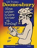 Donesbury: Mine under-hylere kryper op. Forslag?