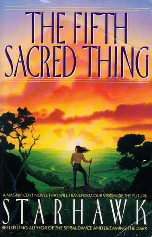 The Fifth Sacred Thing – Thoughts From Starhawk