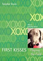 Playing the Field (First Kisses, #5)