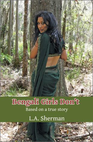 Bengali Girls Don't by L A  Sherman