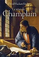 Champlains dream by david hackett fischer le rve de champlain fandeluxe Document