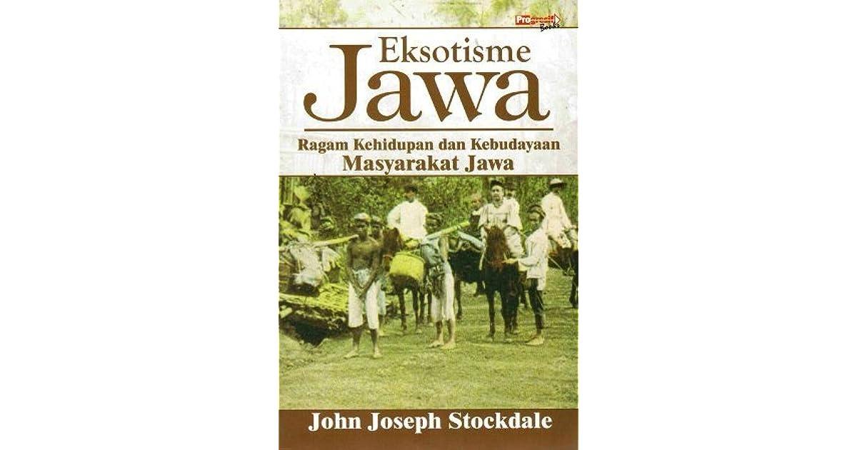 Eksotisme Jawa: Ragam Kehidupan dan Kebudayaan Masyarakat Jawa by John Joseph Stockdale (4 star ratings)