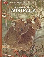 The Land and Wildlife of Australia (LIFE Nature Library)