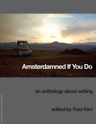 Amsterdamned If You Do: An Anthology about Setting