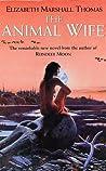 The Animal Wife by Elizabeth Marshall Thomas
