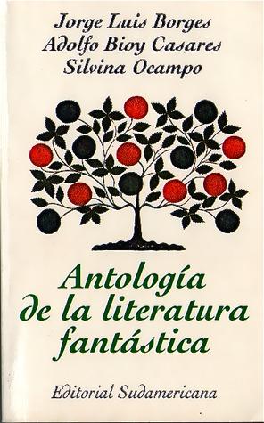 Antología De La Literatura Fantástica By Jorge Luis Borges