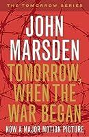 Tomorrow, When the War Began (The Tomorrow Series, #1)