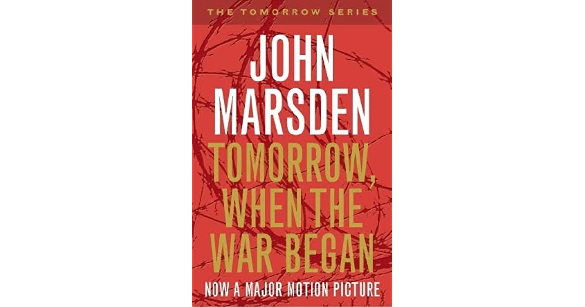 essay on tomorrow when the war began by john marsden Twtwb essay essay questions tomorrow, when the war began reminds us that   tomorrow, when the war began, john marsden, the future is the future.