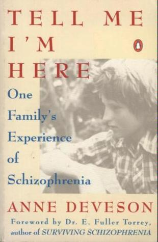 Tell Me I'm Here: One Family's Experience of Schizophrenia by Anne