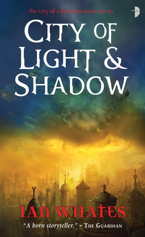 City of Light & Shadow by Ian Whates