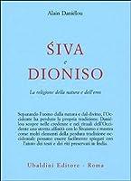 Śiva e Dioniso. La religione della natura e dell'eros