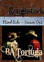 Roughstock [Blind Ride Season One]