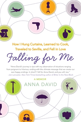 Falling for Me: How I Hung Curtains Learned to Cook Traveled to Seville and Fell in Love