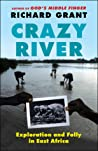 Crazy River: Exploration and Folly in East Africa
