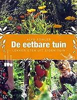 De eetbare tuin Lekker eten uit eigen tuin