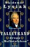 Talleyrand. Droga...