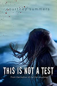This is Not a Test (This is Not a Test, #1)