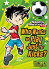 Who Wants to Play Just for Kicks? (Victory School Superstars)