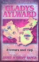 Gladys Aylward: Aventura unei vieţi