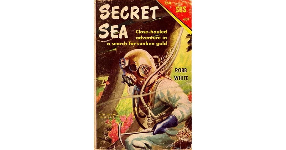 Secret Sea By Robb White