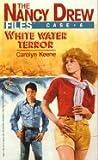 White Water Terror (Nancy Drew Files, #6)