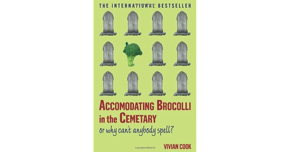Accomodating Brocolli in the Cemetary: Or Why Can't Anybody
