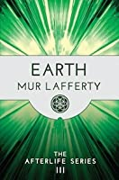 Earth (The Afterlife Series, #3)