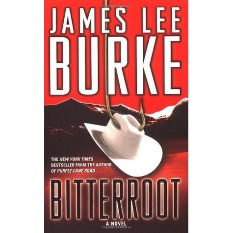 Ebook Bitterroot Billy Bob Holland 3 By James Lee Burke