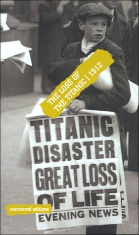The Loss of the Titanic: 1912