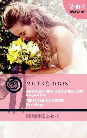 Australia's Most Eligible Bachelor / The Bridesmaid's Secret