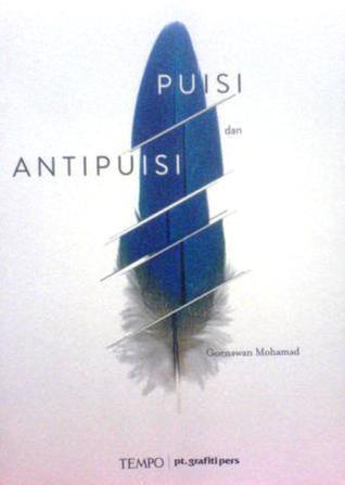 Puisi dan Antipuisi by Goenawan Mohamad