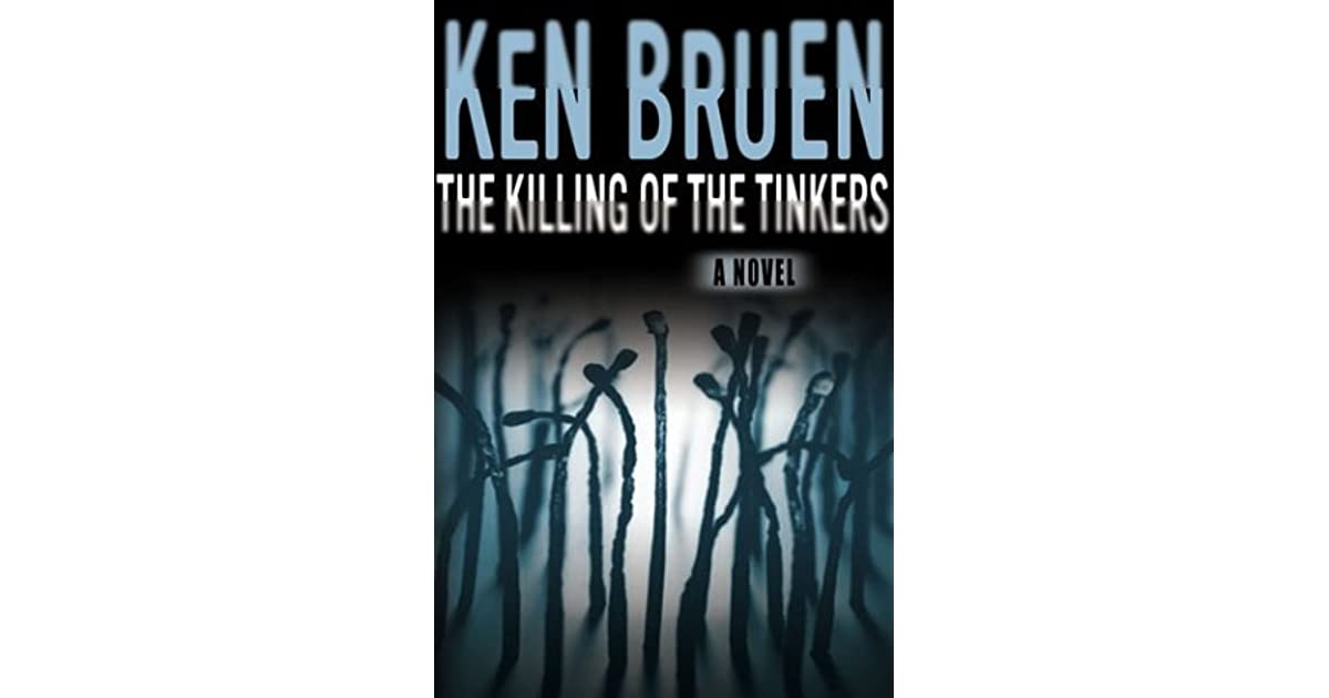The Killing Of The Tinkers Jack Taylor 2 By Ken Bruen