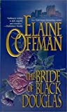 The Bride Of Black Douglas by Elaine Coffman
