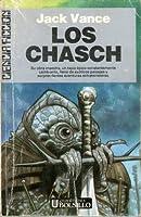 Los Chasch (Ciclo de Tschai, el Planeta de la Aventura, #1)