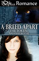 A Breed Apart: The Token