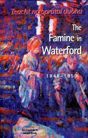 The Famine in Waterford, 1845-1850: Teacht na bPrátaí Dubha