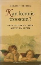Kan Kennis Troosten By Herman De Dijn