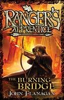 The Burning Bridge (Ranger's Apprentice, #2)