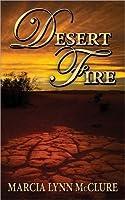 Desert Fire By Marcia Lynn Mcclure
