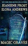 Magic Graves (Night Huntress, #4.5; Kate Daniels, #0.5)