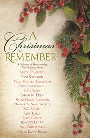 Christmas To Remember.A Christmas To Remember A Collection Of Heartwarming True