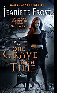 One Grave at a Time (Night Huntress, #6)