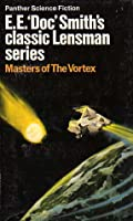 Masters of the Vortex (Lensman, #7)