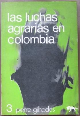 Las Luchas Agrarias En Colombia