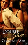 Double Shot (Long Shots, #1)