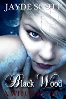 Black Wood (A Witch Rising, #1)