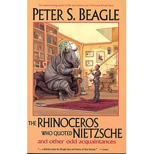 The Rhinoceros Who Quoted Nietzsche And Other Odd Acquaintances By